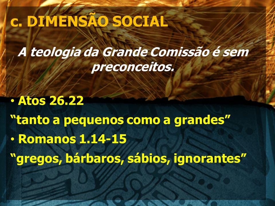 A teologia da Grande Comissão é sem preconceitos.
