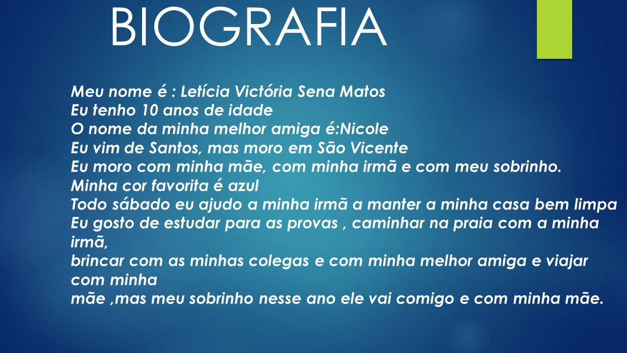 BIOGRAFIA Meu nome é : Letícia Victória Sena Matos