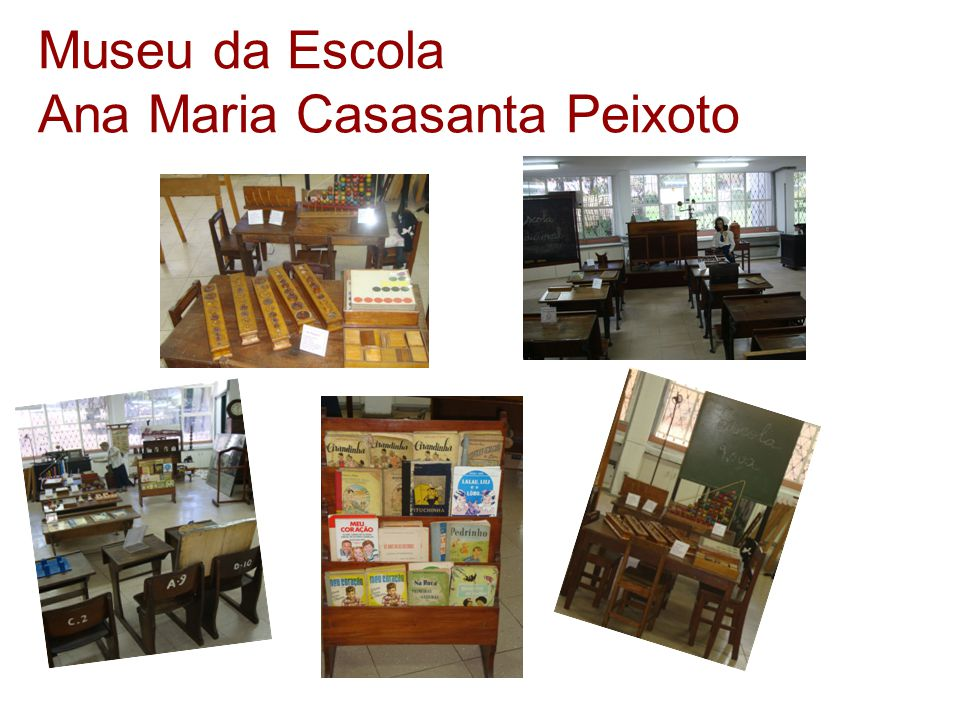 Museu da Escola Ana Maria Casasanta Peixoto