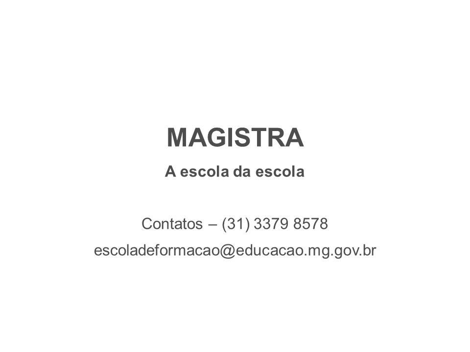 MAGISTRA A escola da escola Contatos – (31) 3379 8578