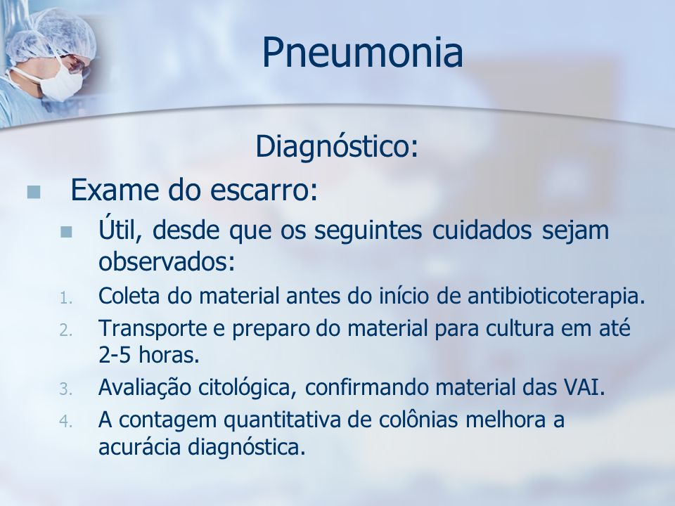 Pneumonia Diagnóstico: Exame do escarro: