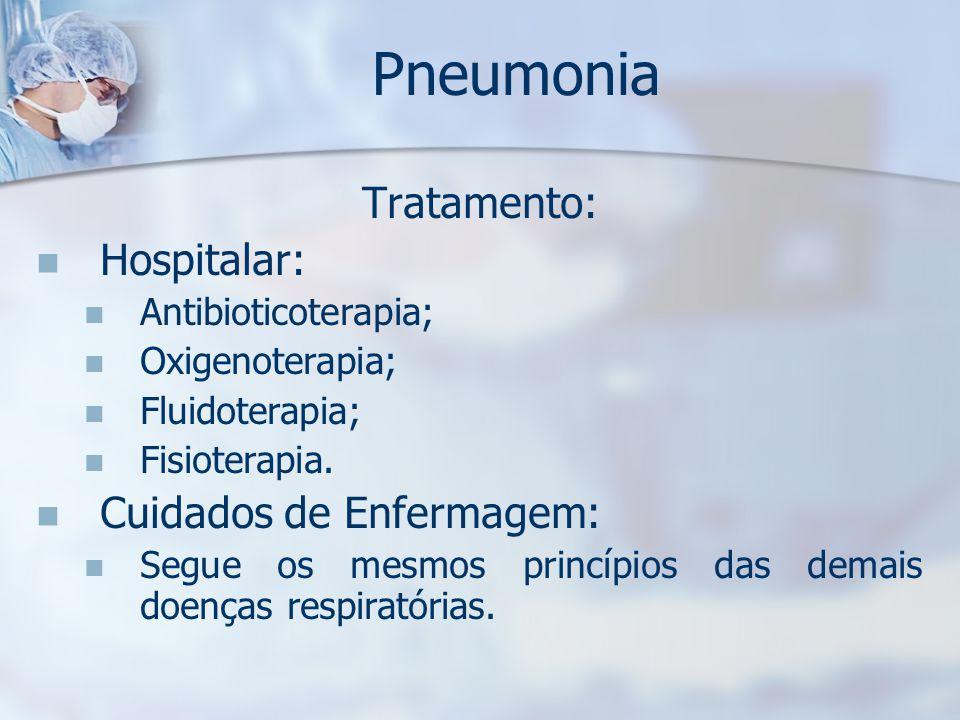 Pneumonia Tratamento: Hospitalar: Cuidados de Enfermagem: