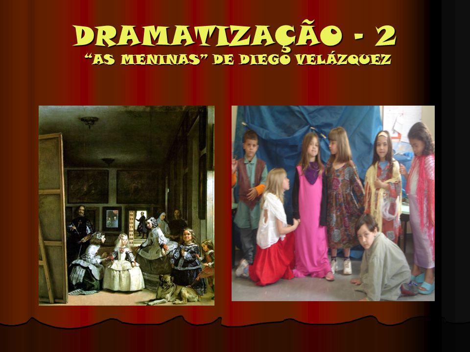 DRAMATIZAÇÃO – 2 AS MENINAS DE DIEGO VELÁZQUEZ