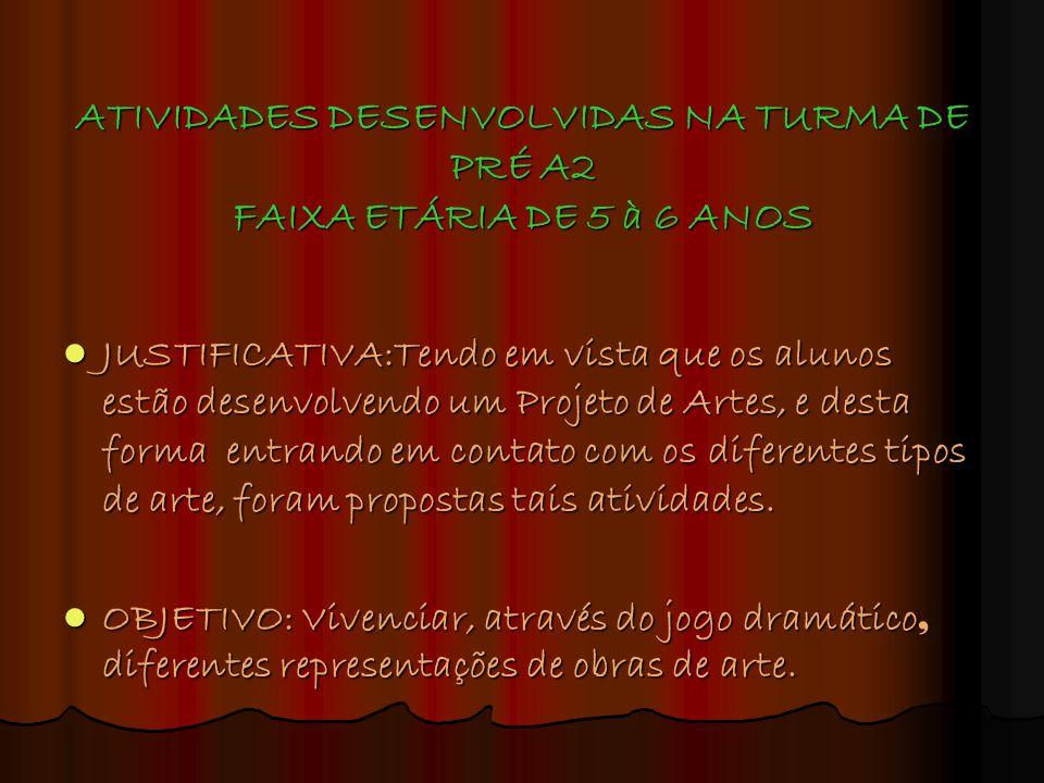 ATIVIDADES DESENVOLVIDAS NA TURMA DE PRÉ A2 FAIXA ETÁRIA DE 5 à 6 ANOS