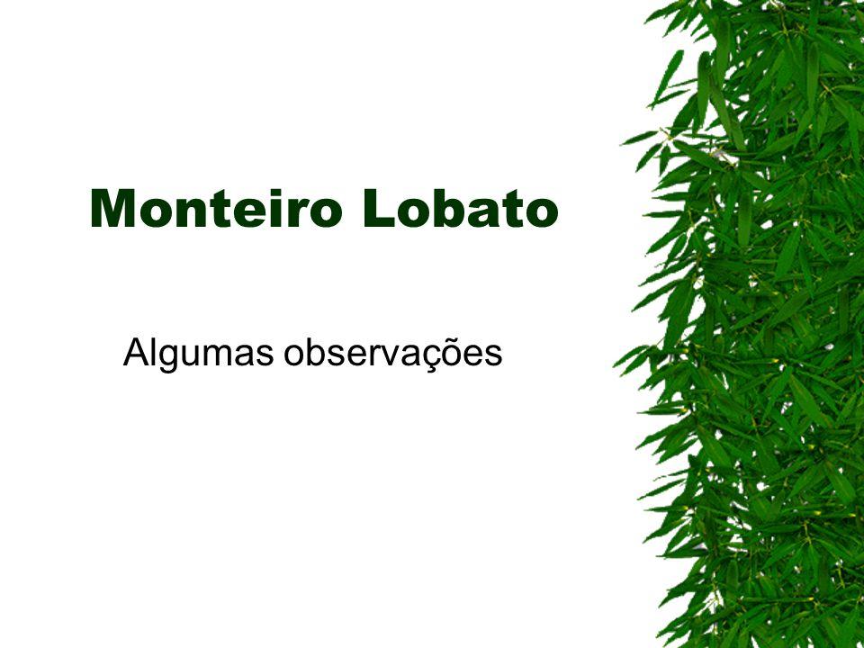 Monteiro Lobato Algumas observações