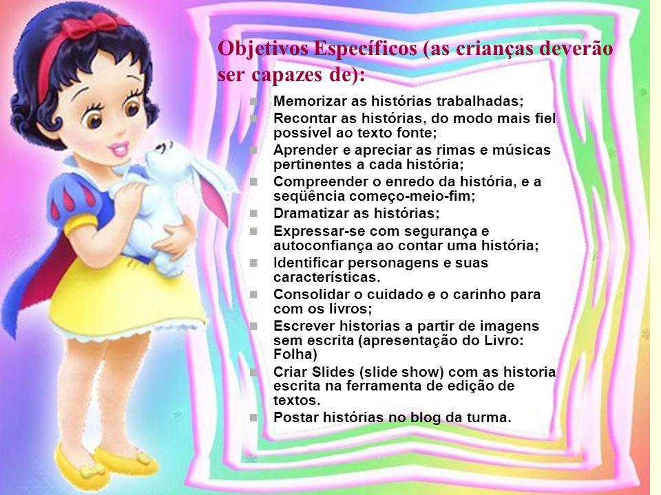 Objetivos Específicos (as crianças deverão ser capazes de):
