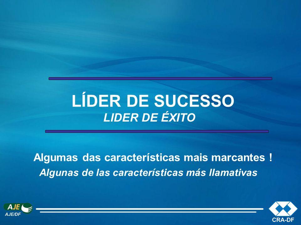LÍDER DE SUCESSO Algumas das características mais marcantes !