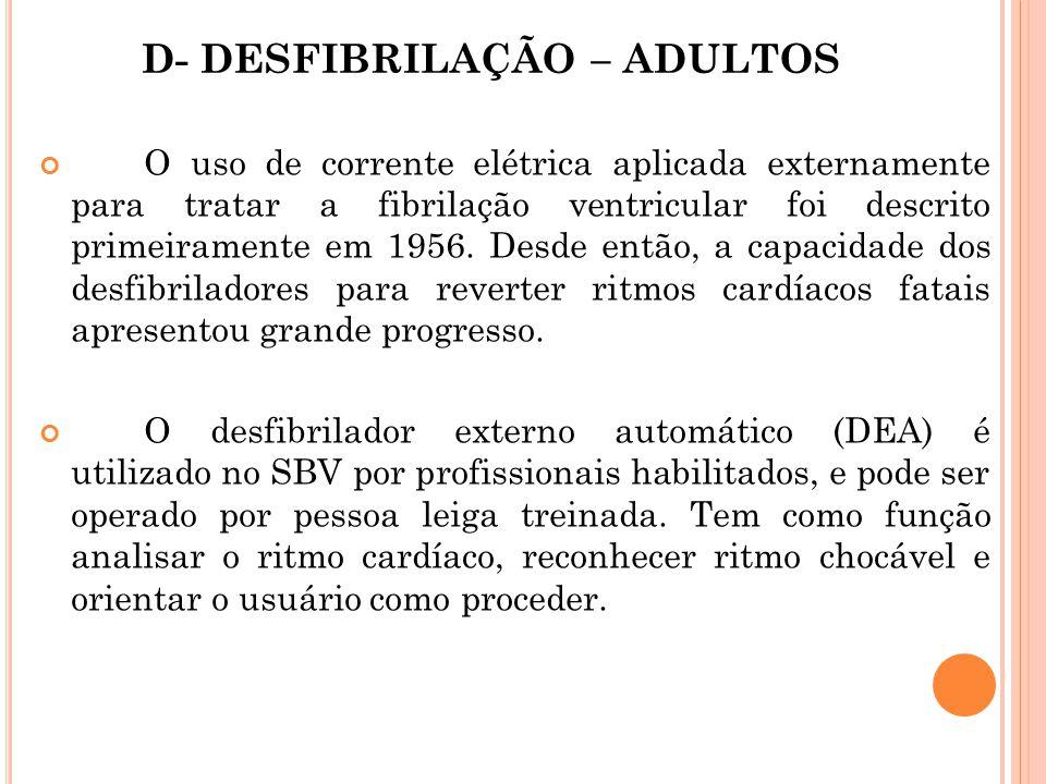 D- DESFIBRILAÇÃO – ADULTOS