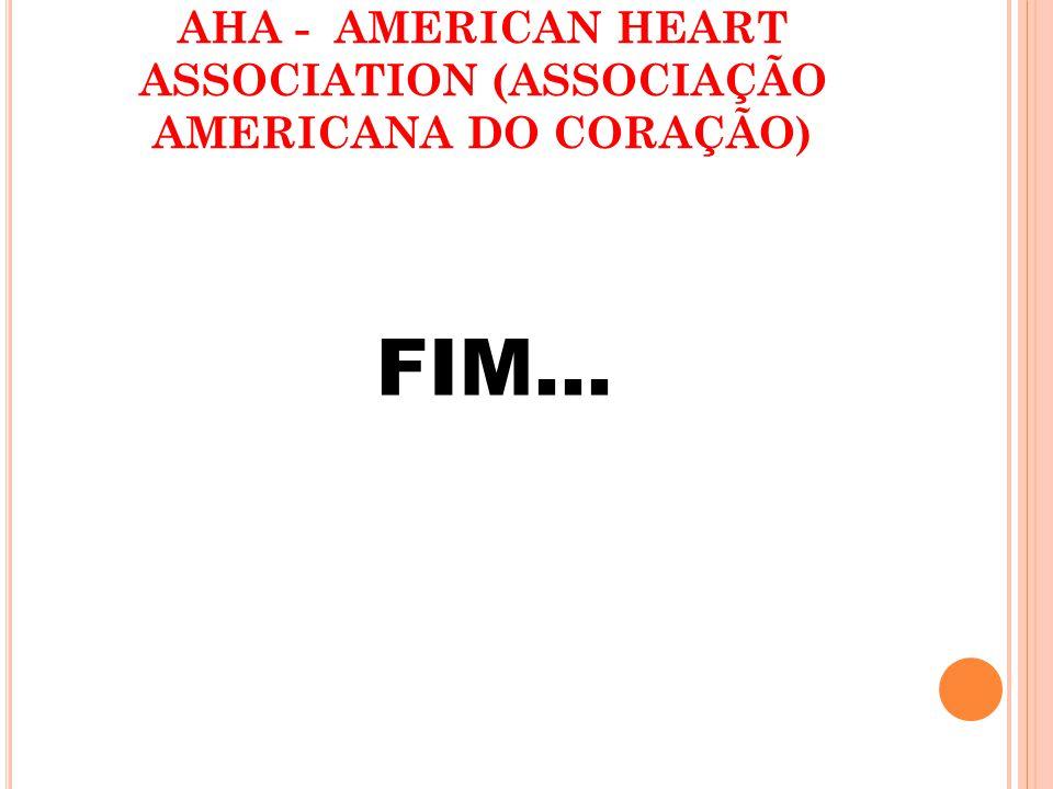 AHA - AMERICAN HEART ASSOCIATION (ASSOCIAÇÃO AMERICANA DO CORAÇÃO)