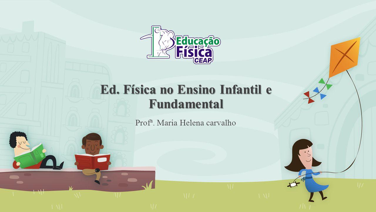 Ed. Física no Ensino Infantil e Fundamental