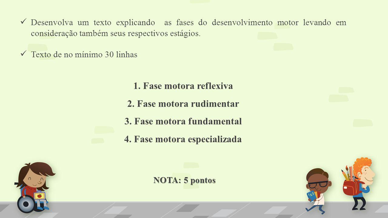 Desenvolva um texto explicando as fases do desenvolvimento motor levando em consideração também seus respectivos estágios.