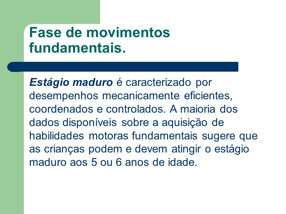 Fase de movimentos fundamentais.