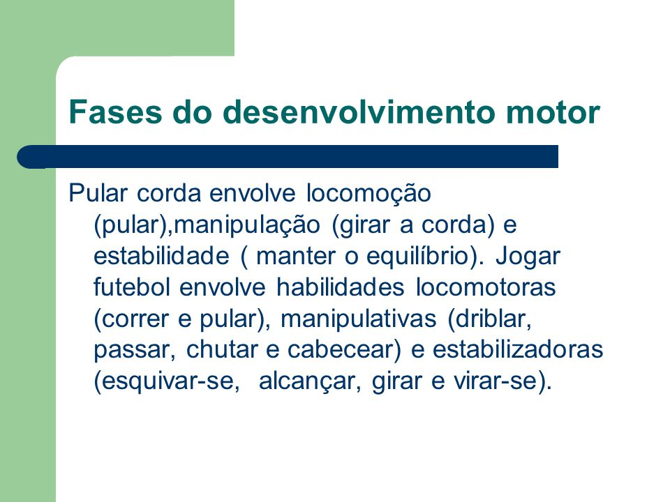 Fases do desenvolvimento motor