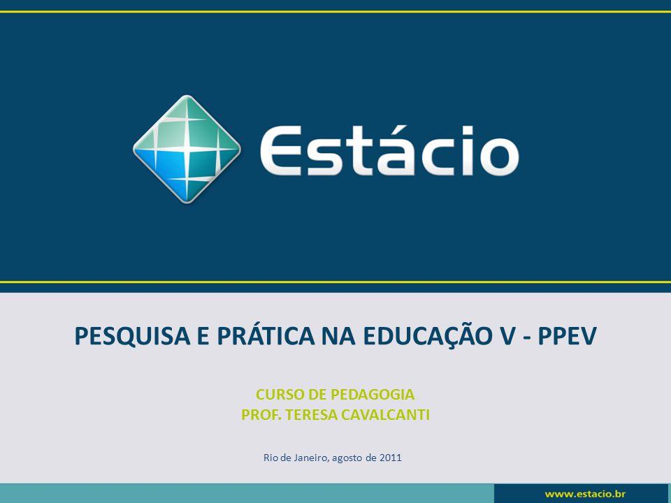 PESQUISA E PRÁTICA NA EDUCAÇÃO V - PPEV PROF. TERESA CAVALCANTI