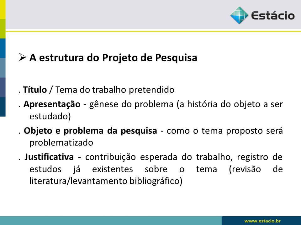 A estrutura do Projeto de Pesquisa