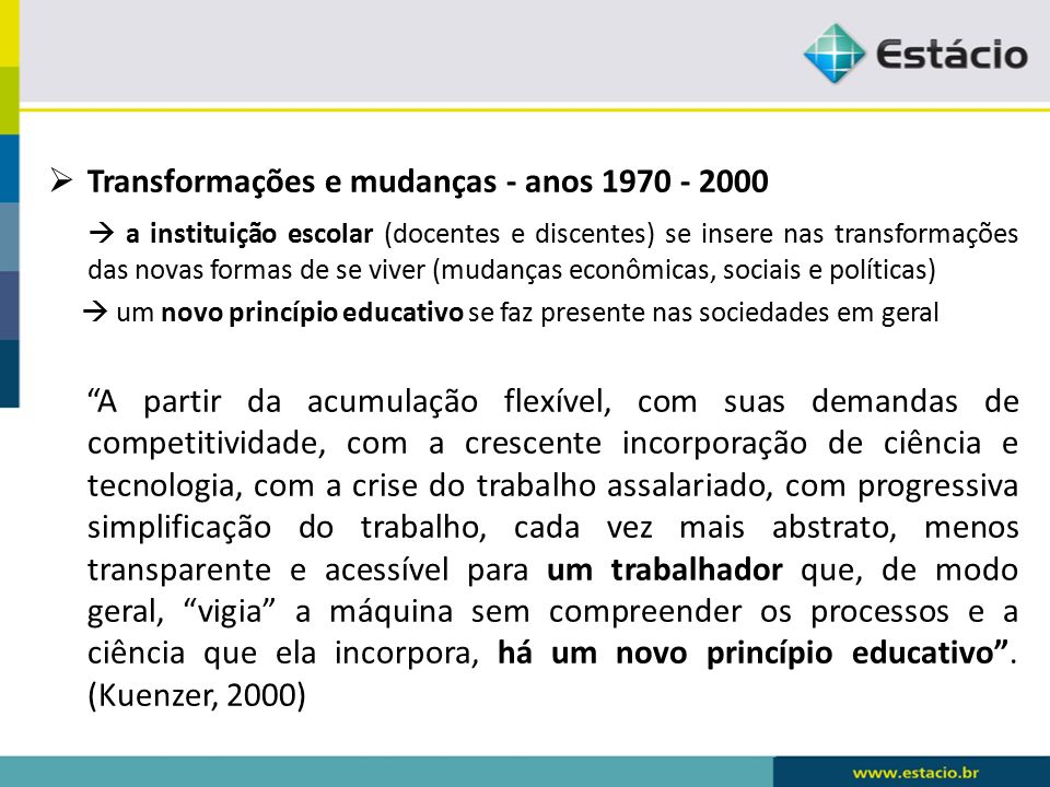 Transformações e mudanças - anos 1970 - 2000
