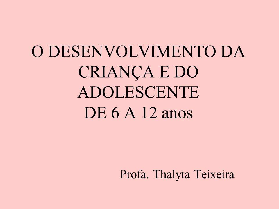 O DESENVOLVIMENTO DA CRIANÇA E DO ADOLESCENTE DE 6 A 12 anos