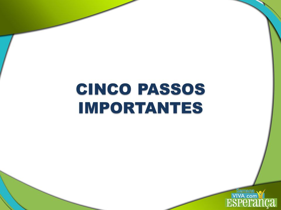 CINCO PASSOS IMPORTANTES