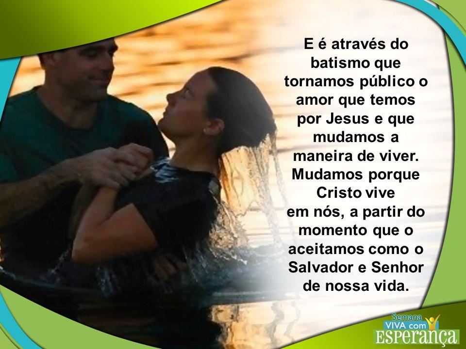 em nós, a partir do momento que o aceitamos como o Salvador e Senhor