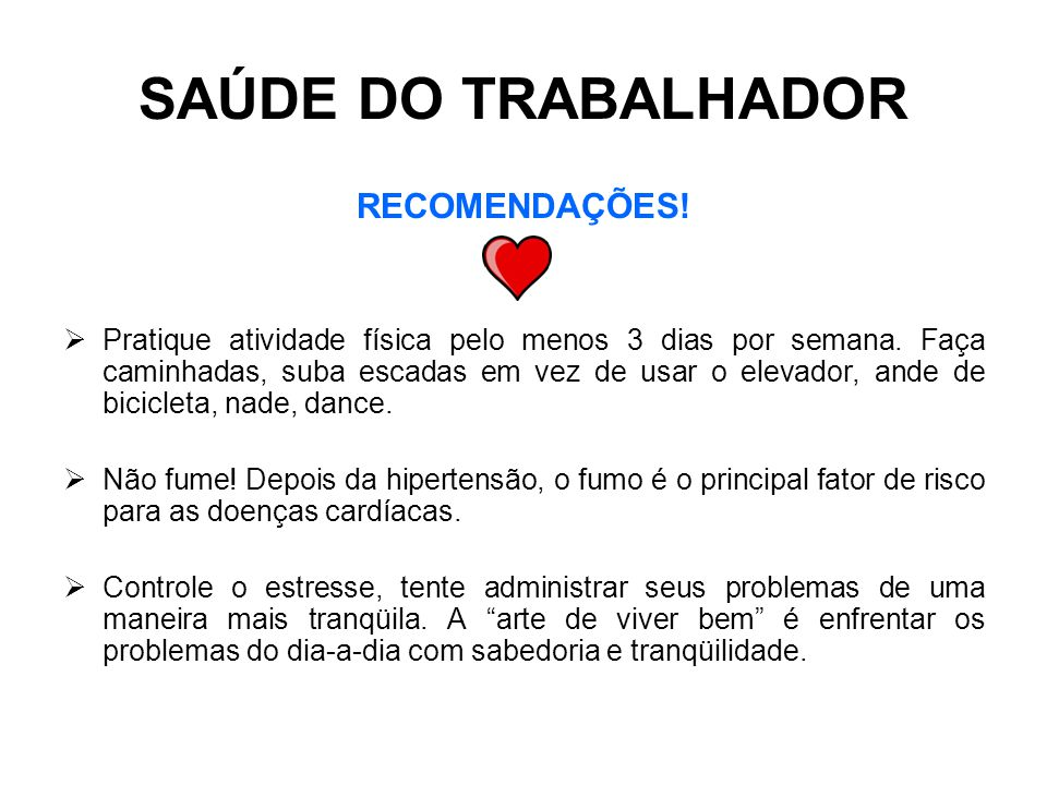 SAÚDE DO TRABALHADOR RECOMENDAÇÕES!