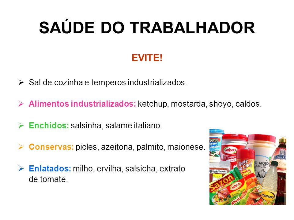 SAÚDE DO TRABALHADOR EVITE!