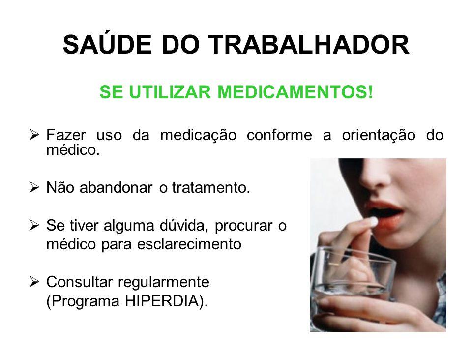 SE UTILIZAR MEDICAMENTOS!