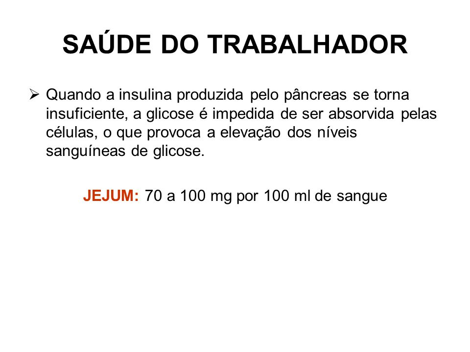 JEJUM: 70 a 100 mg por 100 ml de sangue
