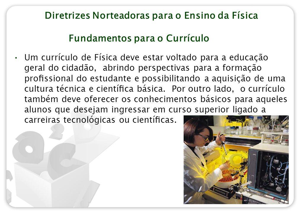 Diretrizes Norteadoras para o Ensino da Física Fundamentos para o Currículo