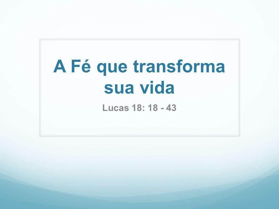 A Fé que transforma sua vida