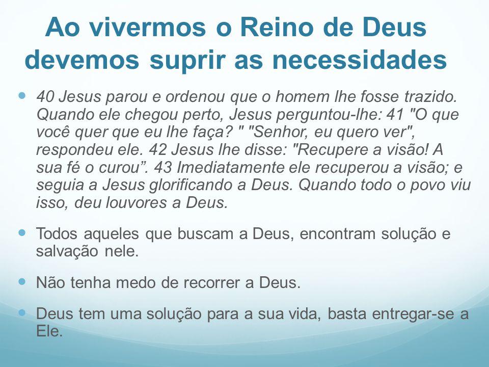 Ao vivermos o Reino de Deus devemos suprir as necessidades