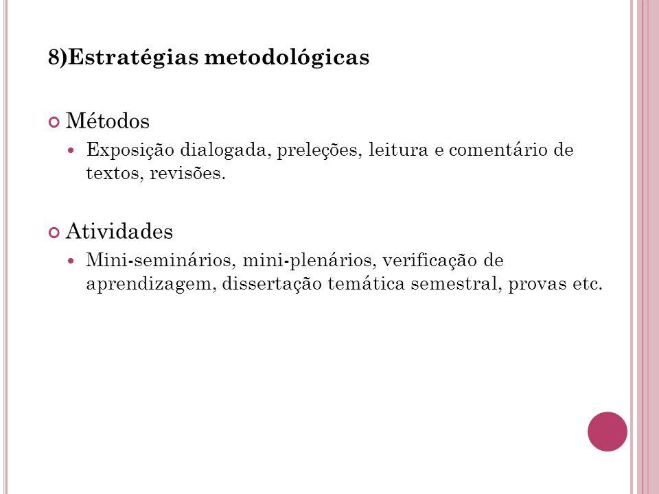 8)Estratégias metodológicas Métodos