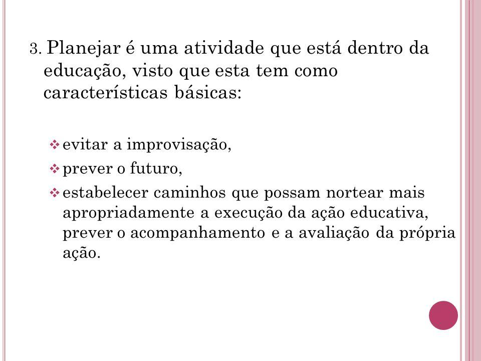evitar a improvisação, prever o futuro,