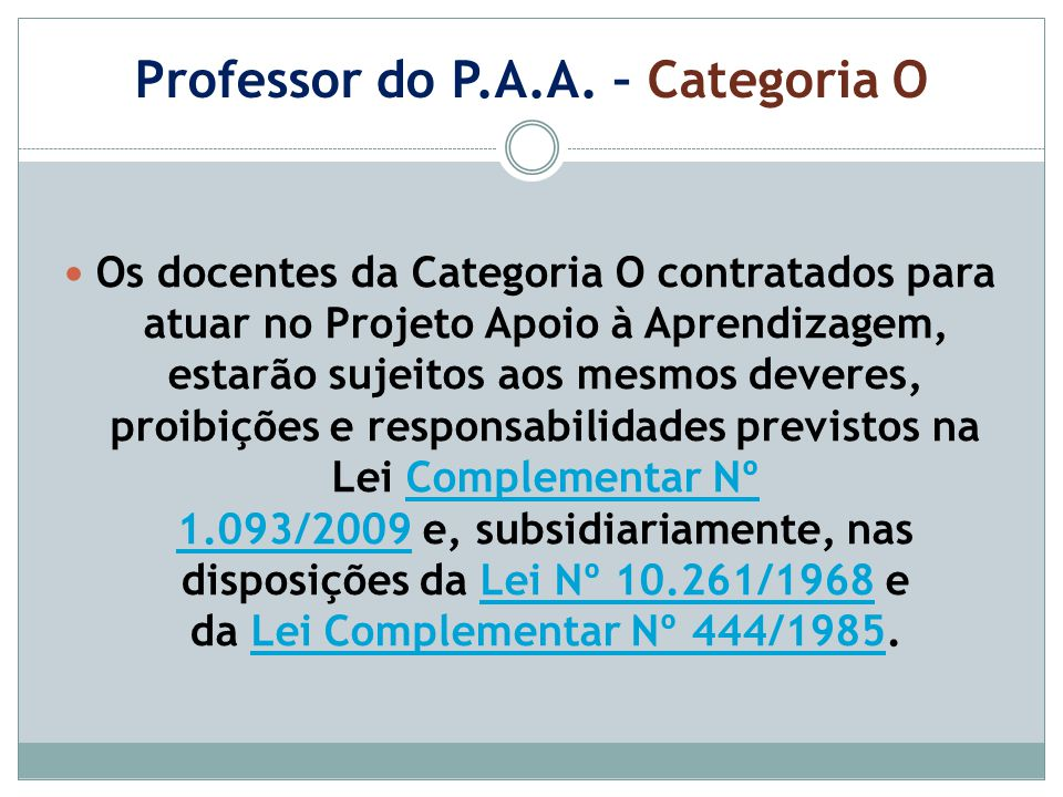 Professor do P.A.A. – Categoria O