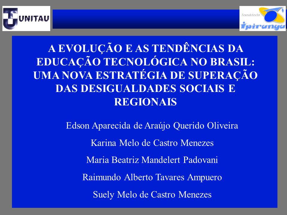 A EVOLUÇÃO E AS TENDÊNCIAS DA EDUCAÇÃO TECNOLÓGICA NO BRASIL: UMA NOVA ESTRATÉGIA DE SUPERAÇÃO DAS DESIGUALDADES SOCIAIS E REGIONAIS