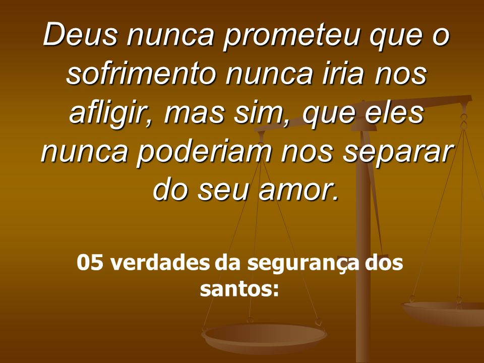 05 verdades da segurança dos santos: