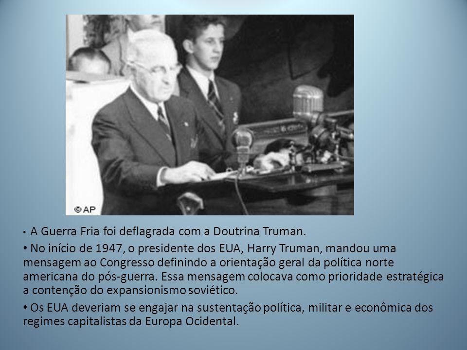 A Guerra Fria foi deflagrada com a Doutrina Truman.