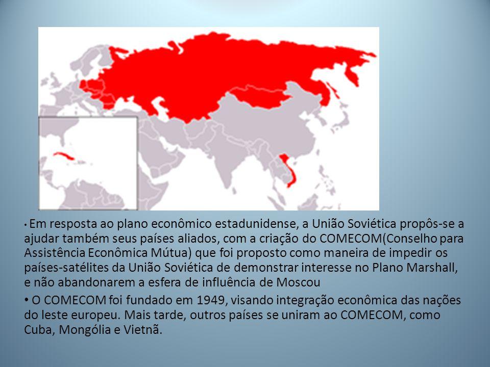 Em resposta ao plano econômico estadunidense, a União Soviética propôs-se a ajudar também seus países aliados, com a criação do COMECOM(Conselho para Assistência Econômica Mútua) que foi proposto como maneira de impedir os países-satélites da União Soviética de demonstrar interesse no Plano Marshall, e não abandonarem a esfera de influência de Moscou