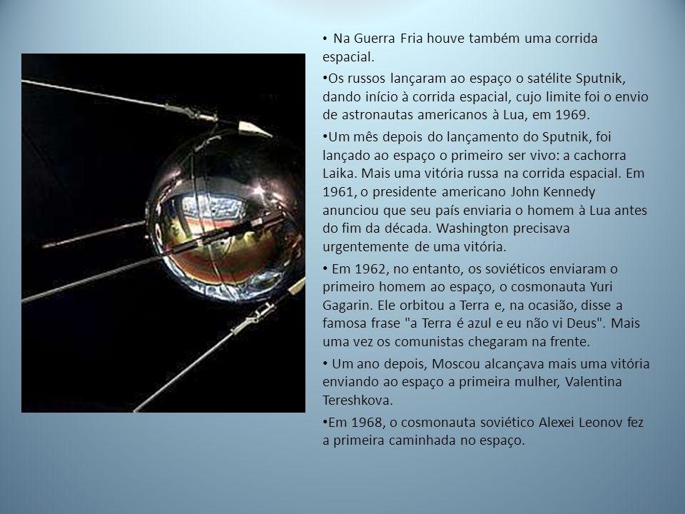Na Guerra Fria houve também uma corrida espacial.