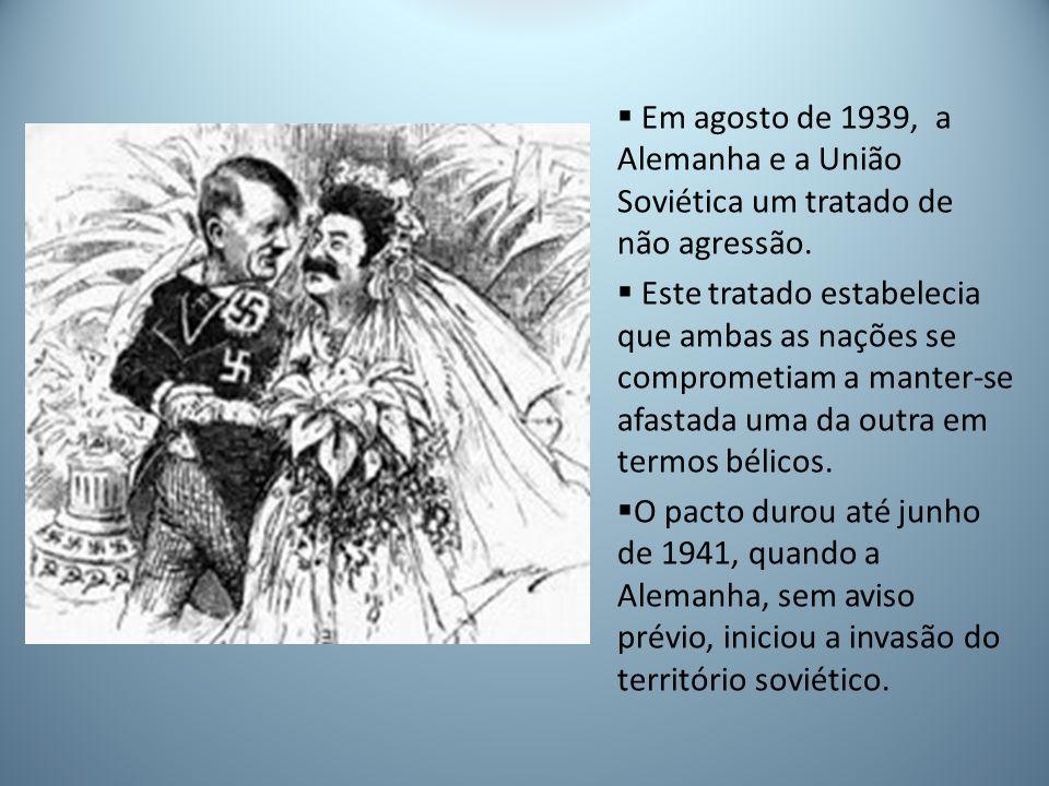 Em agosto de 1939, a Alemanha e a União Soviética um tratado de não agressão.
