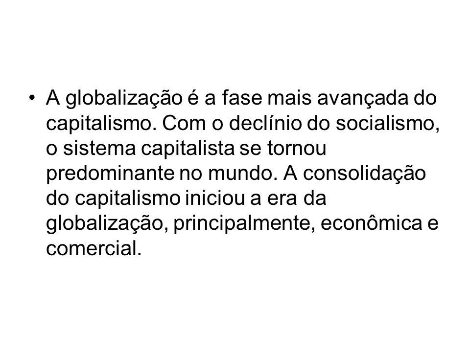 A globalização é a fase mais avançada do capitalismo