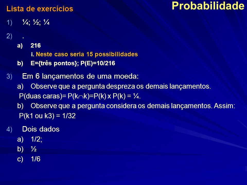 Probabilidade Lista de exercícios ¼; ½; ¼ .
