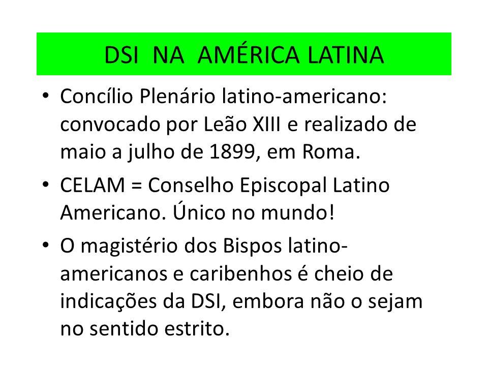 DSI NA AMÉRICA LATINAConcílio Plenário latino-americano: convocado por Leão XIII e realizado de maio a julho de 1899, em Roma.