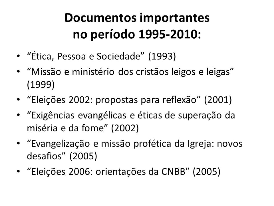Documentos importantes no período 1995-2010: