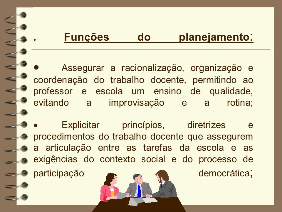 Funções do planejamento: ·