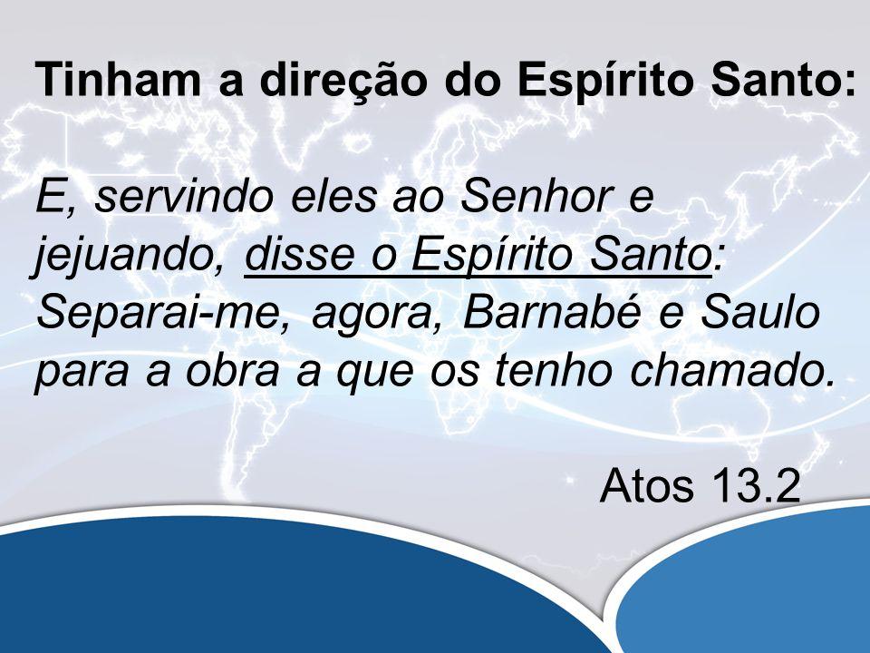Tinham a direção do Espírito Santo: