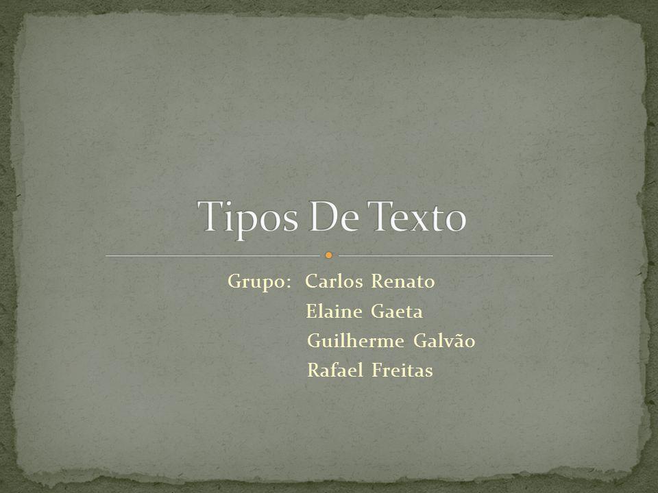 Grupo: Carlos Renato Elaine Gaeta Guilherme Galvão Rafael Freitas