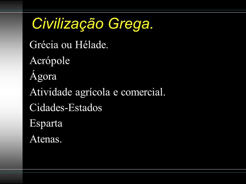 Civilização Grega. Grécia ou Hélade. Acrópole Ágora