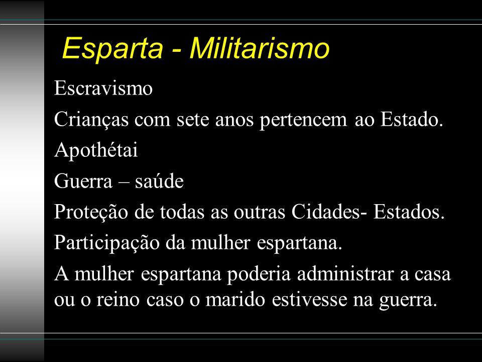Esparta - Militarismo Escravismo