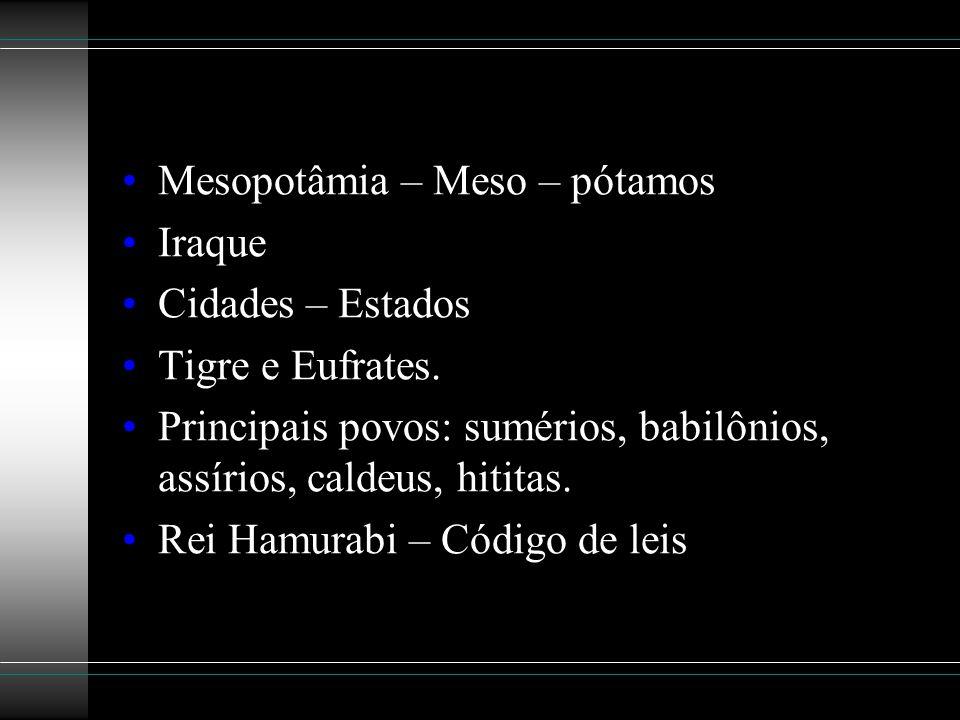 Mesopotâmia – Meso – pótamos