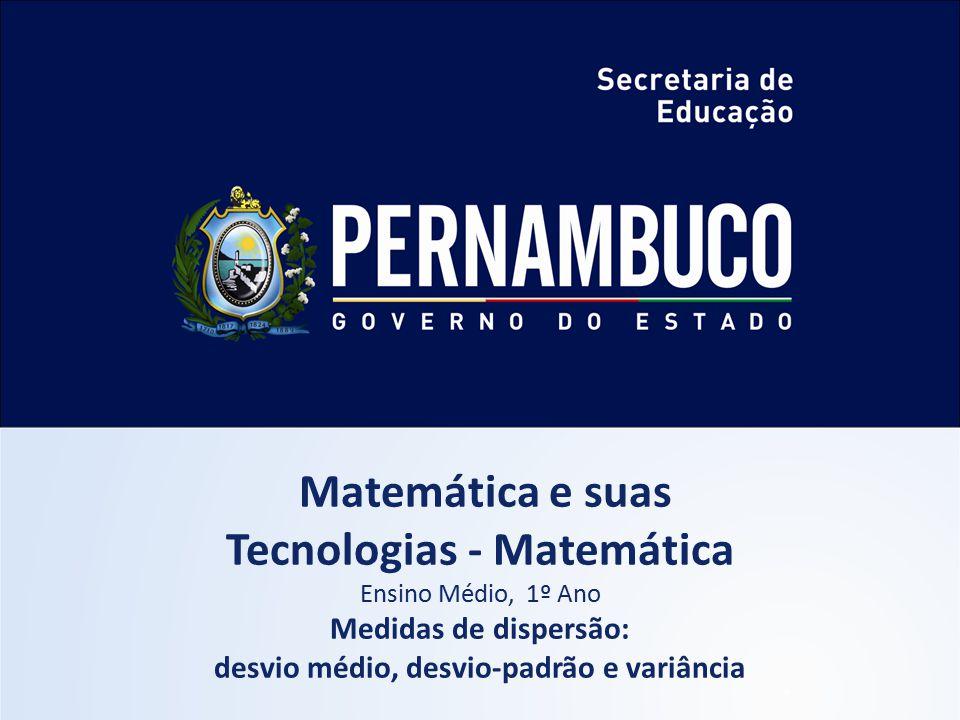 Tecnologias - Matemática desvio médio, desvio-padrão e variância